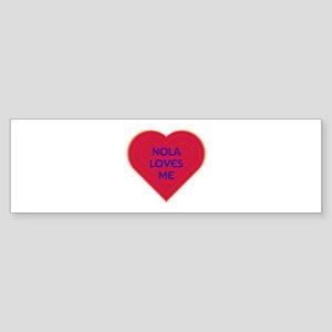 Nola Loves Me Bumper Sticker