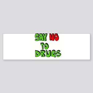 Say No To Drugs Bumper Sticker