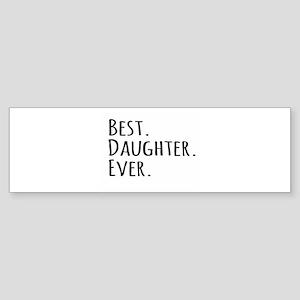 Best Daughter Ever Bumper Sticker
