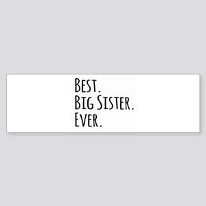 Best Big Sister Ever Bumper Sticker