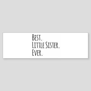 Best Little Sister Ever Bumper Sticker