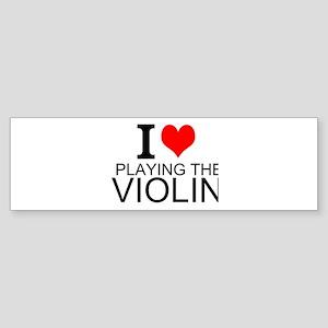 I Love Playing The Violin Bumper Sticker
