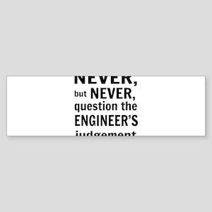 Never but never engineer Bumper Sticker
