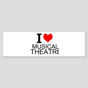 I Love Musical Theatre Bumper Sticker