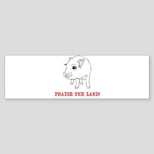 Praise the Lard Bumper Sticker