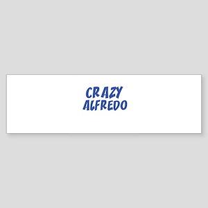 CRAZY ALFREDO Bumper Sticker