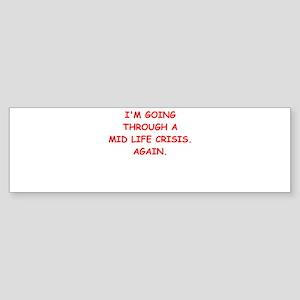 mid life Bumper Sticker