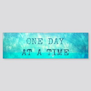 One Day At A Time quote Bumper Sticker