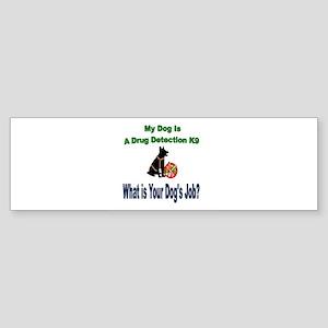 I'm a drug detection Dog GSD Bumper Sticker