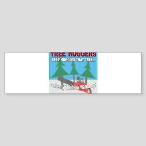 Tree Huggers Beware! Sticker (Bumper)