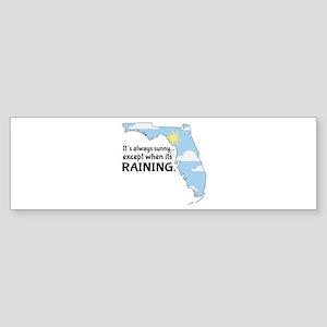 Always Sunny Raining Bumper Sticker