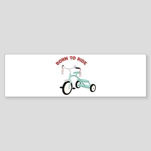Born To Ride Bumper Sticker