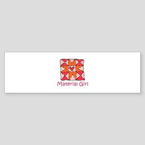 Material Girl Bumper Sticker
