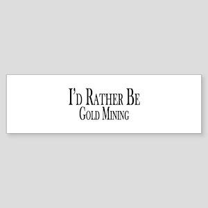 Rather Be Gold Mining Sticker (Bumper)
