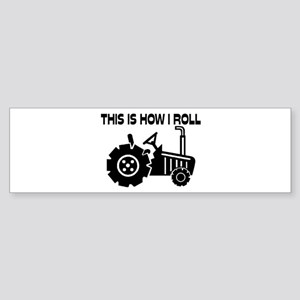 This Is How I Roll Farming Tracto Sticker (Bumper)