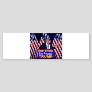 Happy Birthday from President Trump Bumper Sticker