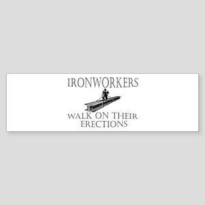 Ironworkers Walk on thier Ere Bumper Sticker