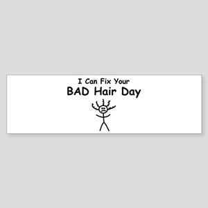 I Can Fix Your BAD Hair Day Bumper Sticker