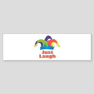 Just Laugh Bumper Sticker