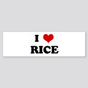 I Love RICE Bumper Sticker