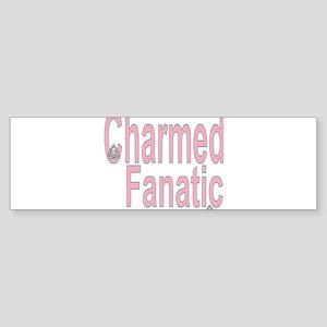 Charmed Fanatic Bumper Sticker