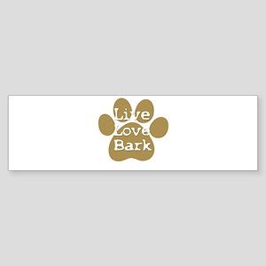 live love bark Bumper Sticker
