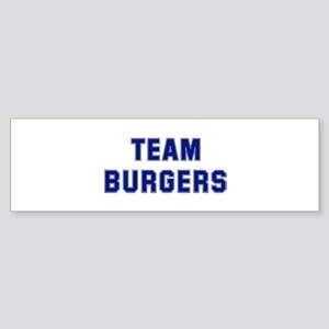 Team BURGERS Bumper Sticker
