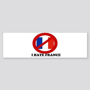 I HATE FRANCE POLITICAL T SHI Bumper Sticker