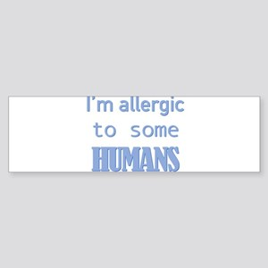 I'm Allergic to Some Humans Bumper Sticker