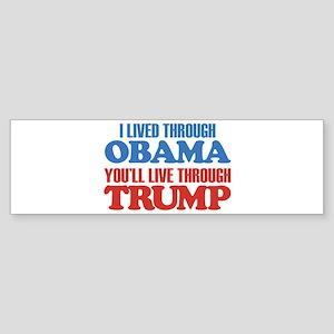 You'll Live Through Trump Sticker (Bumper)