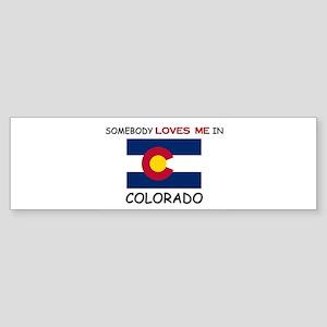 Somebody Loves Me In COLORADO Bumper Sticker