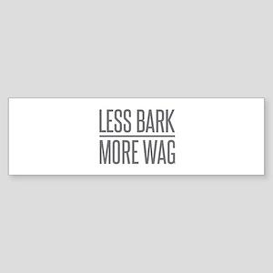 Less Bark More Wag Bumper Sticker