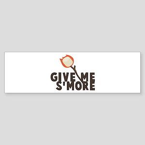 Give Me Smore Bumper Sticker