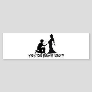 Who's Your Freakin Daddy Sticker (Bumper)