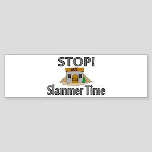 Stop Slammer Time Sticker (Bumper)