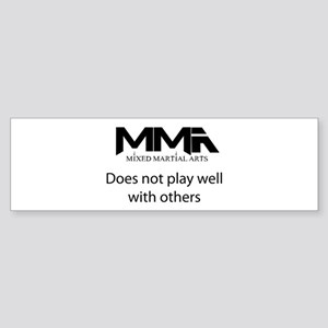 MMA Does Not Play Well With o Bumper Sticker
