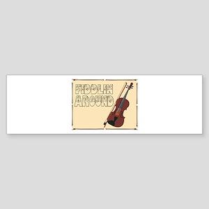 Fiddilin Around Bumper Sticker