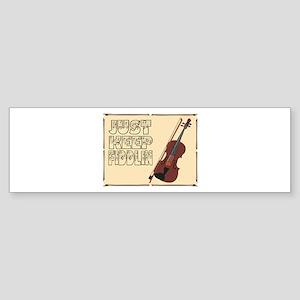 Just Keep Fiddlin Around Bumper Sticker