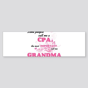 Some call me a Cpa, the most import Bumper Sticker