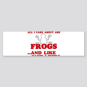 All I care about are Frogs Bumper Sticker
