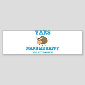 Yaks Make Me Happy Bumper Sticker