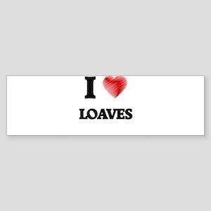 I Love Loaves Bumper Sticker