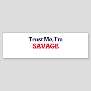 Trust Me, I'm Savage Bumper Sticker