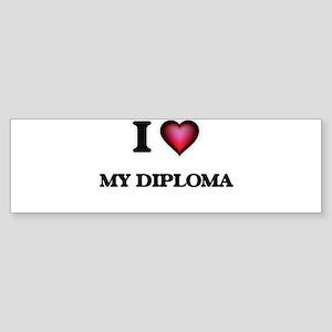I Love My Diploma Bumper Sticker