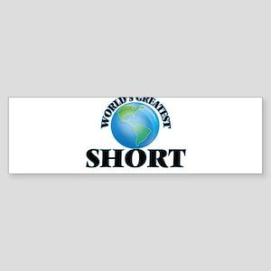 World's Greatest Short Bumper Sticker