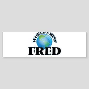 World's Best Fred Bumper Sticker