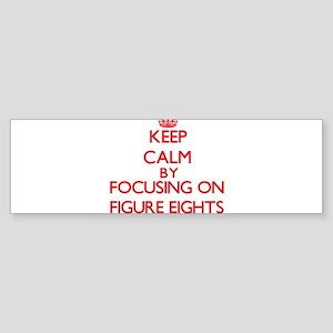 Keep Calm by focusing on Figure Eig Bumper Sticker