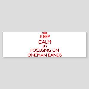 Keep Calm by focusing on One-Man Ba Bumper Sticker