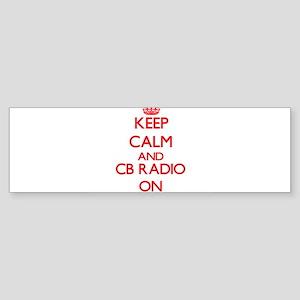Keep calm and Cb Radio ON Bumper Sticker