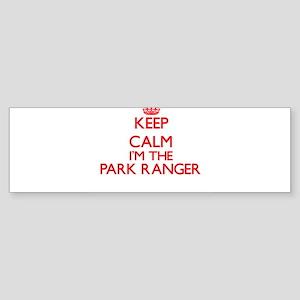 Keep calm I'm the Park Ranger Bumper Sticker